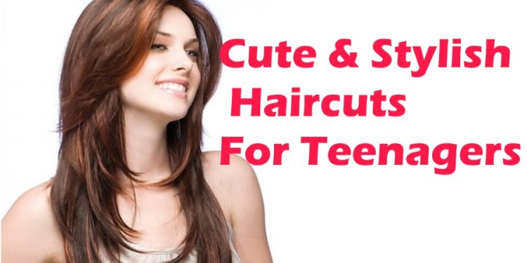 Cute And Stylish Haircuts For Teenage Girls